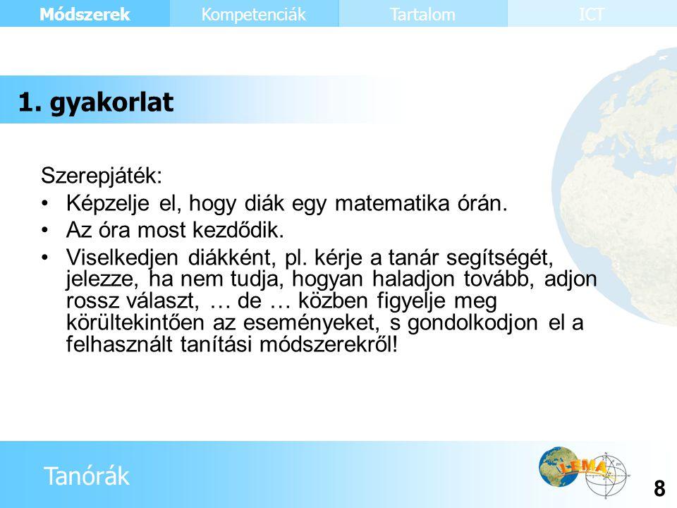 Tanórák Módszerek 39 KompetenciákTartalomICT Minden egyes feladatról és megoldásról készül majd egy beszámoló.