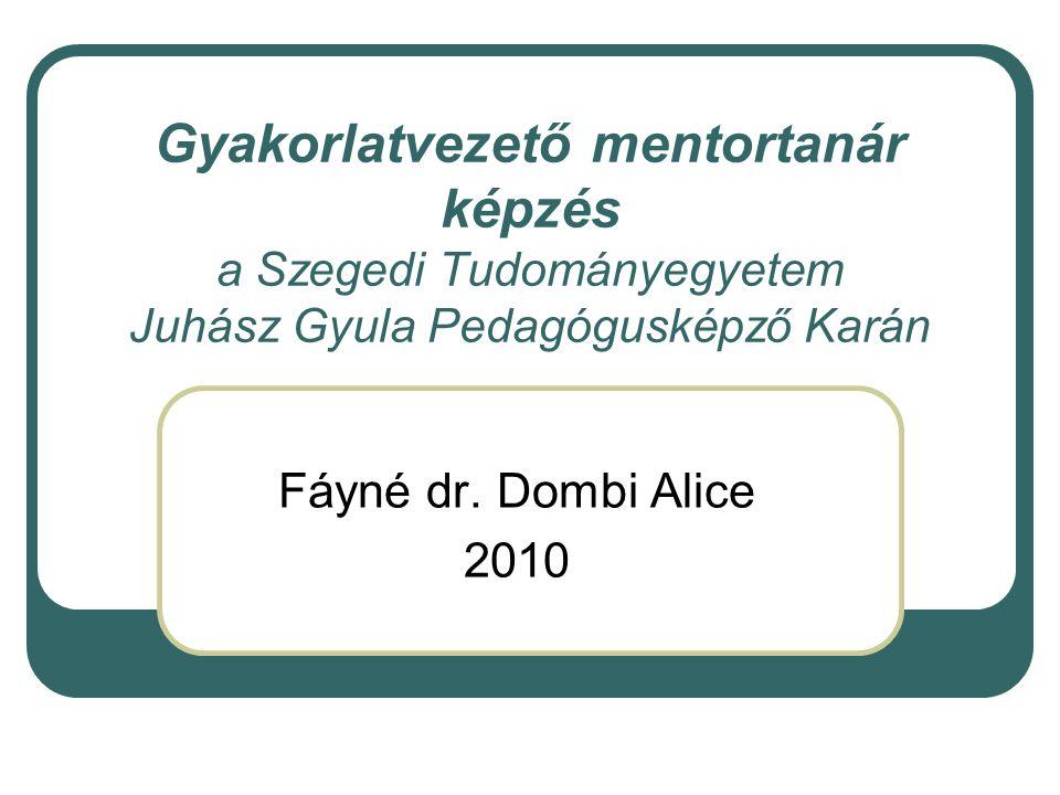 Gyakorlatvezető mentortanár képzés a Szegedi Tudományegyetem Juhász Gyula Pedagógusképző Karán Fáyné dr.