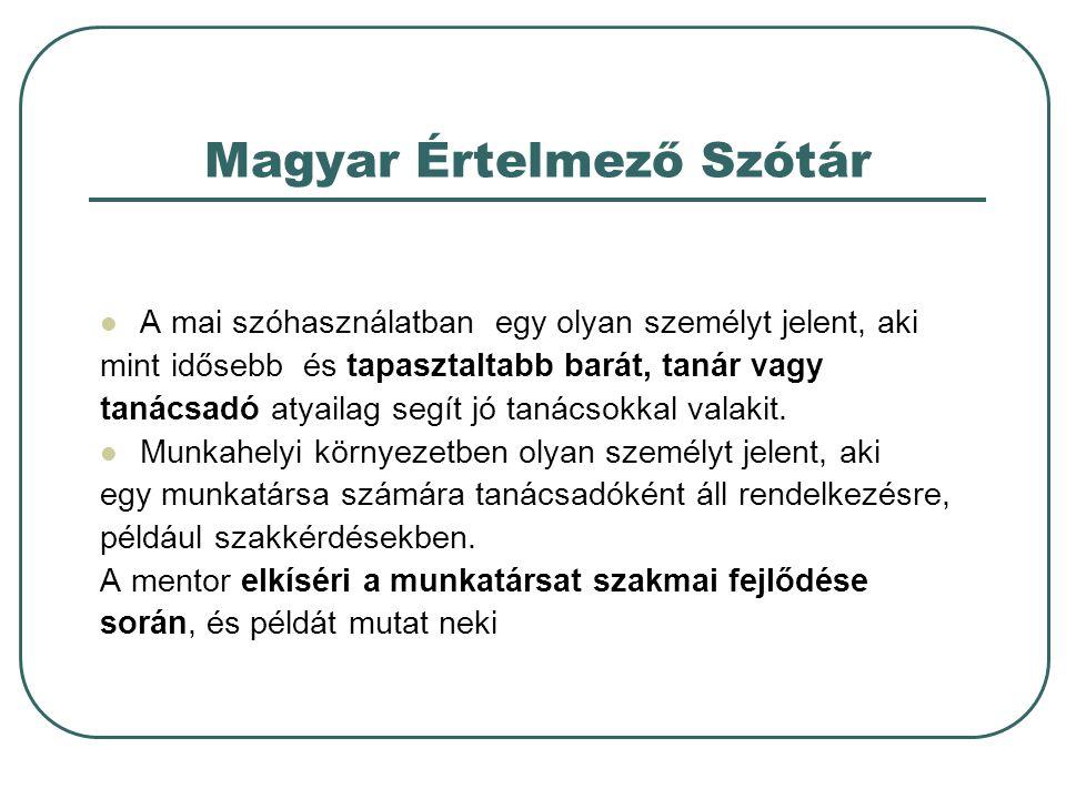 Magyar Értelmező Szótár A mai szóhasználatban egy olyan személyt jelent, aki mint idősebb és tapasztaltabb barát, tanár vagy tanácsadó atyailag segít jó tanácsokkal valakit.