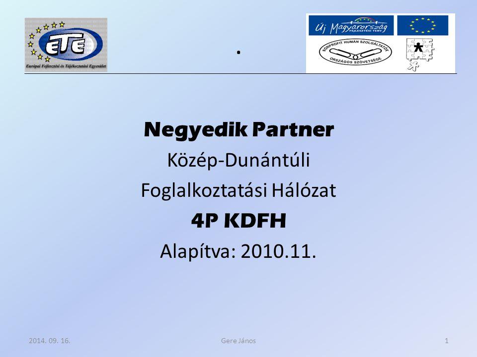 Negyedik Partner Közép-Dunántúli Foglalkoztatási Hálózat 4P KDFH Alapítva: 2010.11.