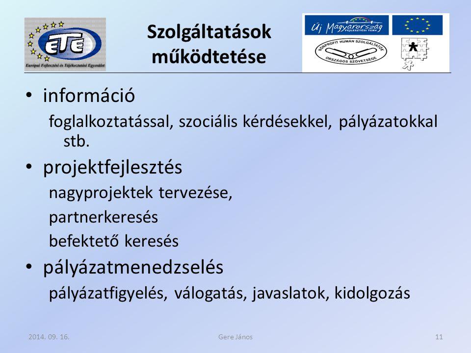 Szolgáltatások működtetése információ foglalkoztatással, szociális kérdésekkel, pályázatokkal stb.