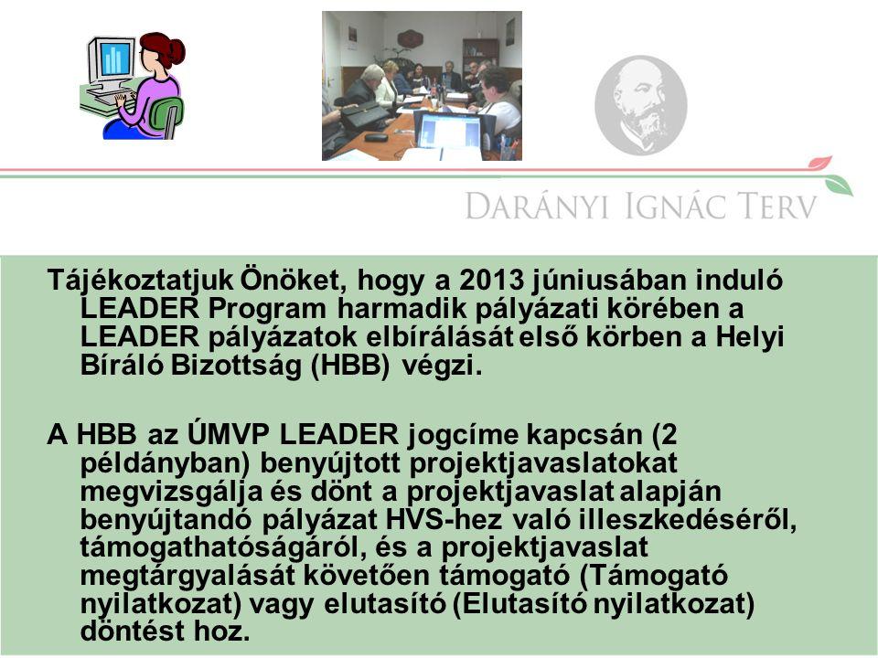 Tájékoztatjuk Önöket, hogy a 2013 júniusában induló LEADER Program harmadik pályázati körében a LEADER pályázatok elbírálását első körben a Helyi Bíráló Bizottság (HBB) végzi.