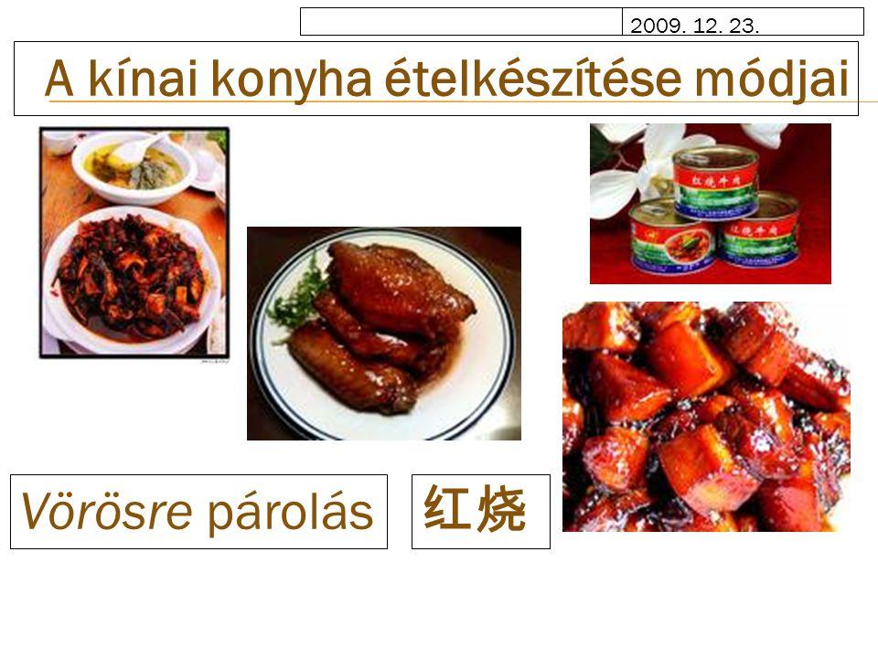 2009. 12. 23. A kínai konyha ételkészítése módjai 红烧 Vörösre párolás