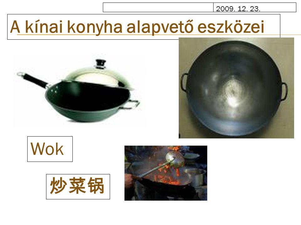 2009. 12. 23. A kínai konyha alapvető eszközei Wok 炒菜锅