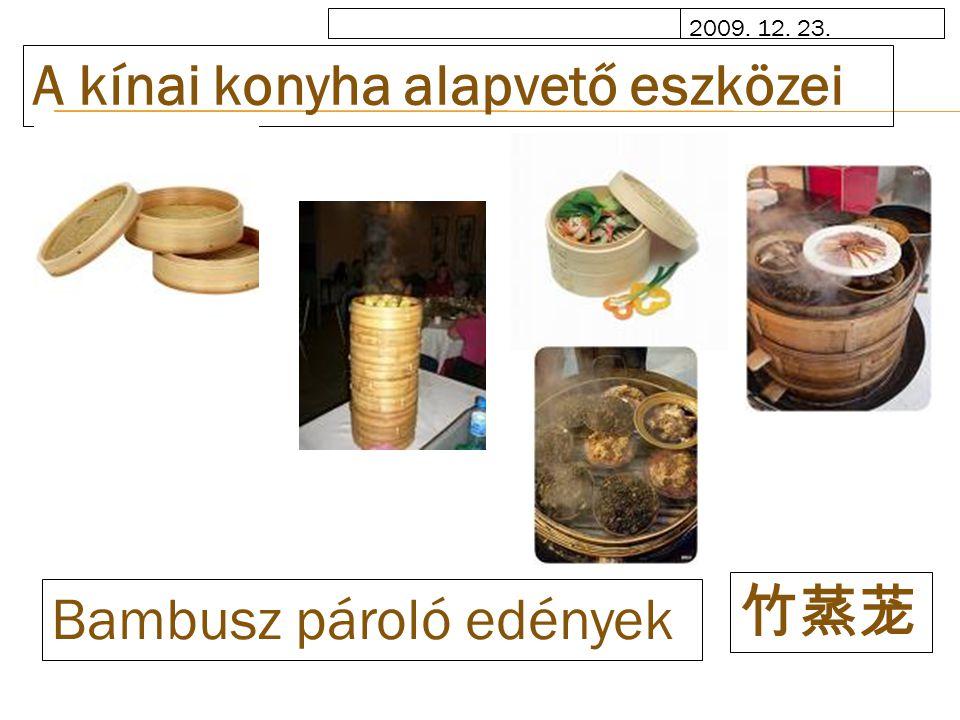 2009. 12. 23. A kínai konyha alapvető eszközei Bambusz pároló edények 竹蒸茏