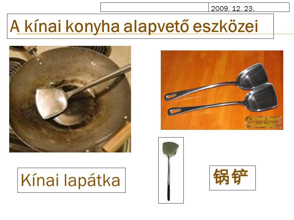 2009. 12. 23. A kínai konyha alapvető eszközei Kínai lapátka 锅铲