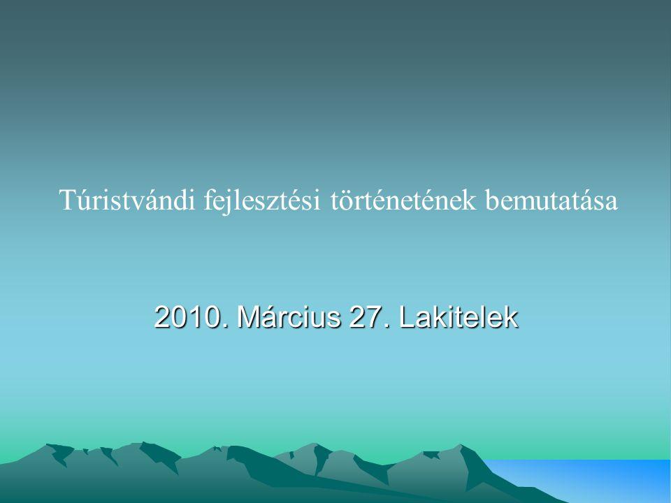 2010. Március 27. Lakitelek Túristvándi fejlesztési történetének bemutatása
