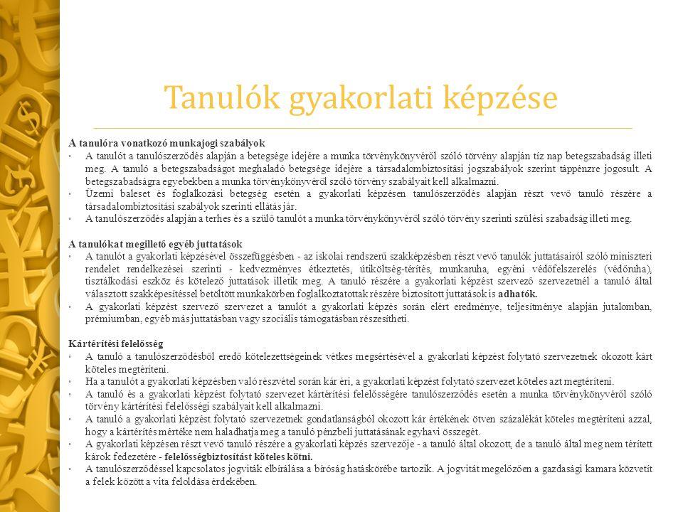 Tanulók gyakorlati képzése A tanulóra vonatkozó munkajogi szabályok A tanulót a tanulószerződés alapján a betegsége idejére a munka törvénykönyvéről s