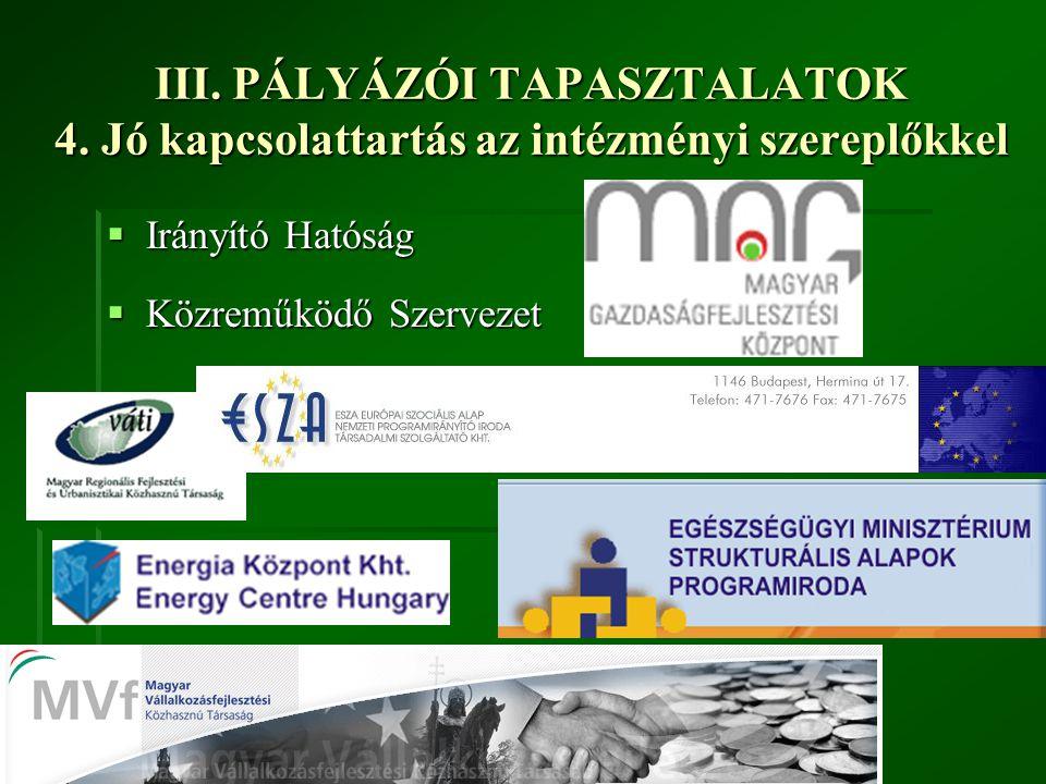 III.PÁLYÁZÓI TAPASZTALATOK 4.