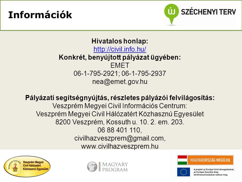 Információk Hivatalos honlap: http://civil.info.hu/ Konkrét, benyújtott pályázat ügyében: EMET 06-1-795-2921; 06-1-795-2937 nea@emet.gov.hu Pályázati