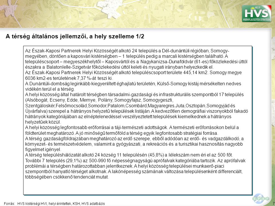 18 Településenként vizsgálva a foglalkoztatás helyzetét, megállapítható, hogy kedvezőbb pozíciói elsősorban a Kaposvárhoz közeli (és jobb bejárási lehetőségekkel bíró) településeknek – így pl.