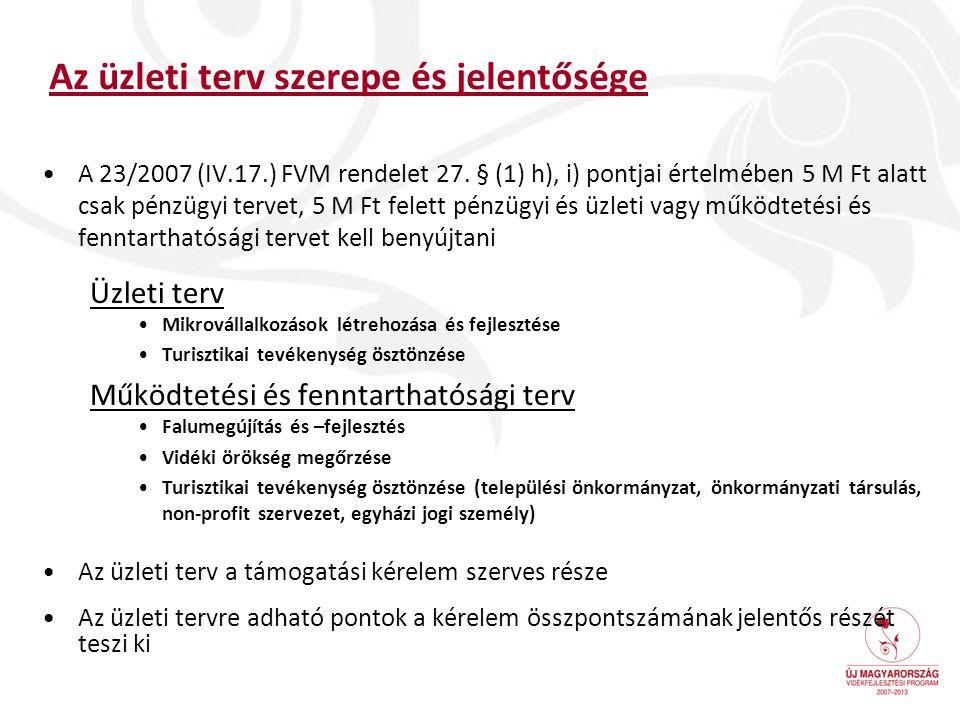 Az üzleti terv szerepe és jelentősége A 23/2007 (IV.17.) FVM rendelet 27. § (1) h), i) pontjai értelmében 5 M Ft alatt csak pénzügyi tervet, 5 M Ft fe