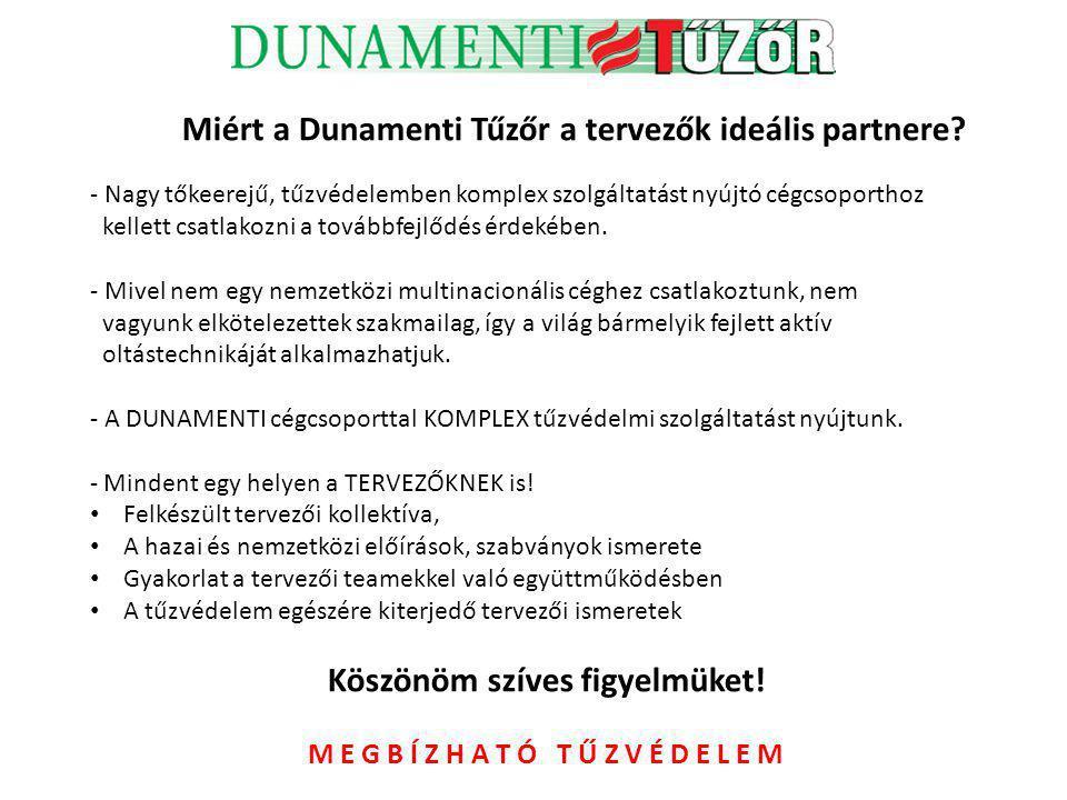 Miért a Dunamenti Tűzőr a tervezők ideális partnere? - Nagy tőkeerejű, tűzvédelemben komplex szolgáltatást nyújtó cégcsoporthoz kellett csatlakozni a