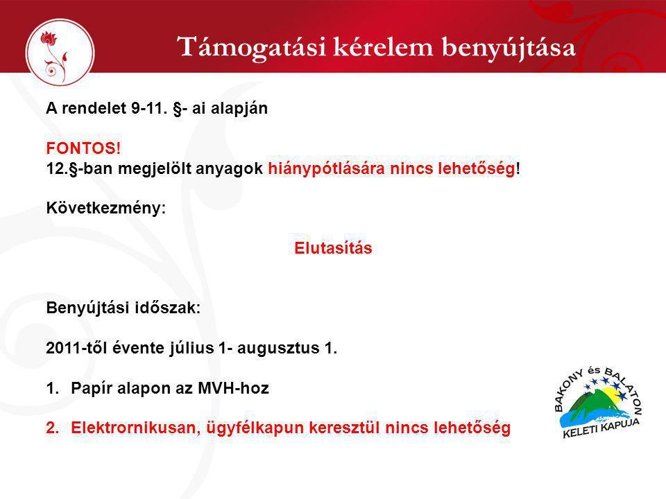 Támogatási kérelem benyújtása A rendelet 9-11. §- ai alapján FONTOS.