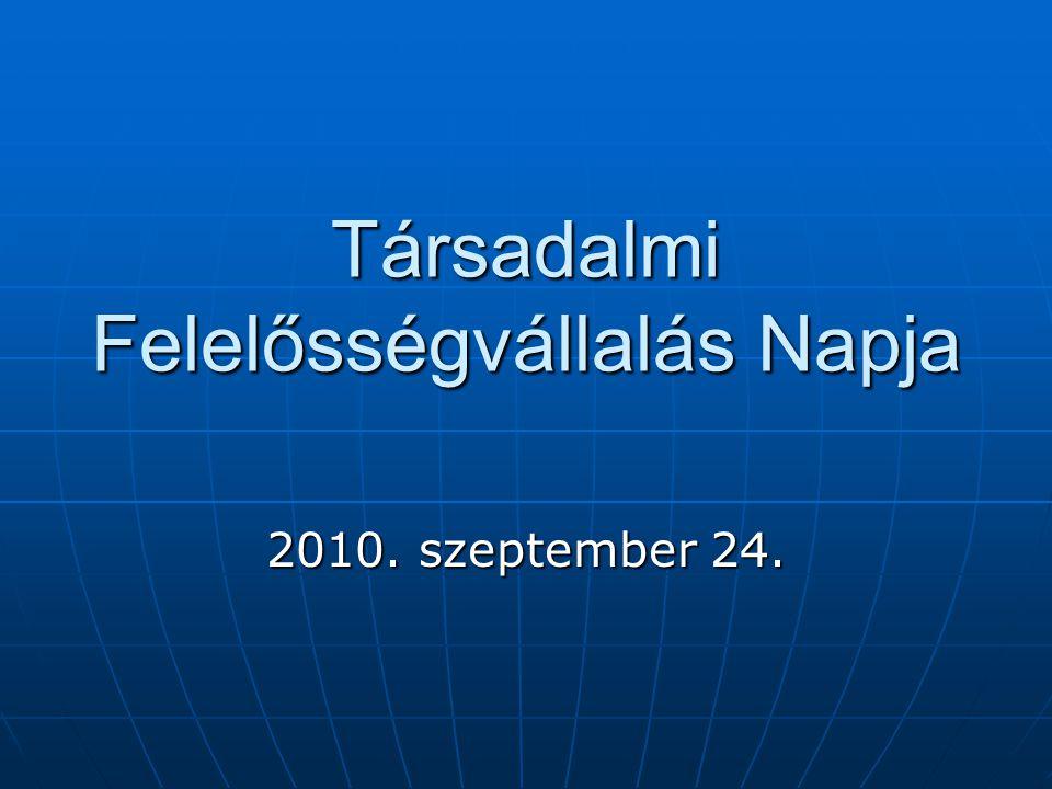 Társadalmi Felelősségvállalás Napja 2010. szeptember 24.