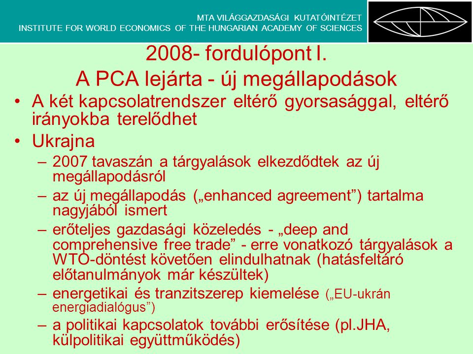 MTA VILÁGGAZDASÁGI KUTATÓINTÉZET INSTITUTE FOR WORLD ECONOMICS OF THE HUNGARIAN ACADEMY OF SCIENCES 2008 - .