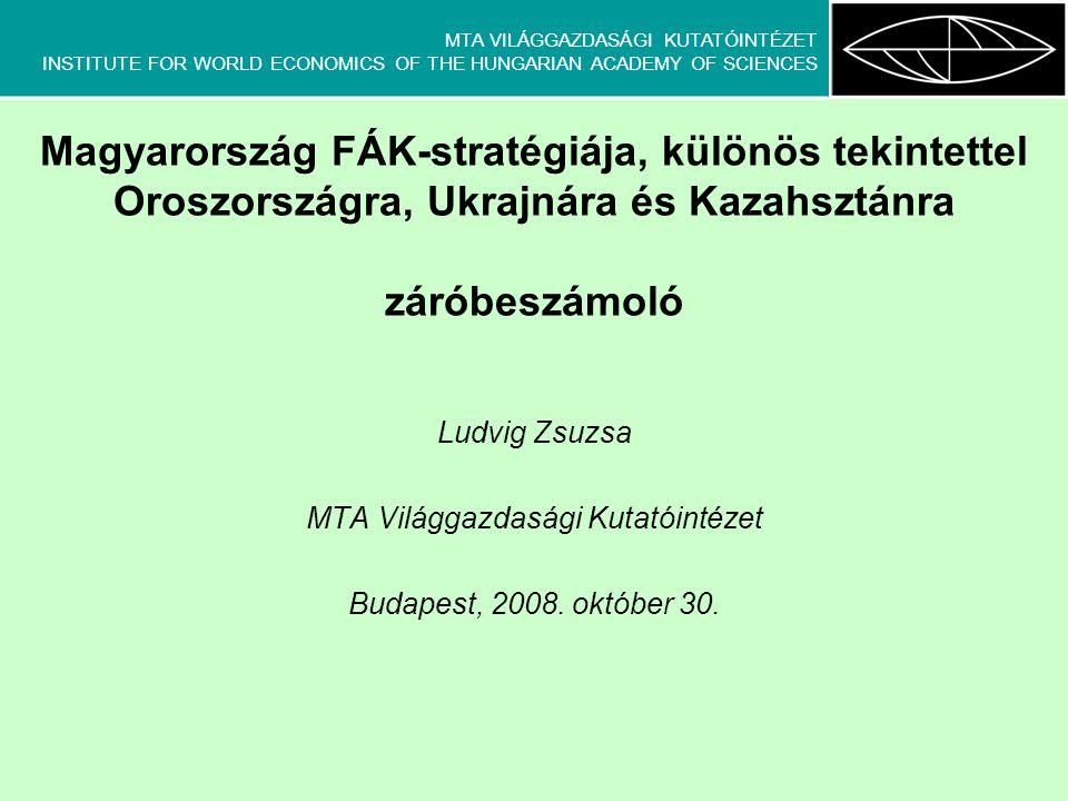 MTA VILÁGGAZDASÁGI KUTATÓINTÉZET INSTITUTE FOR WORLD ECONOMICS OF THE HUNGARIAN ACADEMY OF SCIENCES Az orosz-kínai partnerség határai: 4.