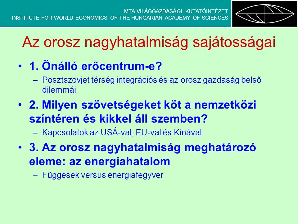 MTA VILÁGGAZDASÁGI KUTATÓINTÉZET INSTITUTE FOR WORLD ECONOMICS OF THE HUNGARIAN ACADEMY OF SCIENCES www.fakprojekt.hu; www.cisproject.hu