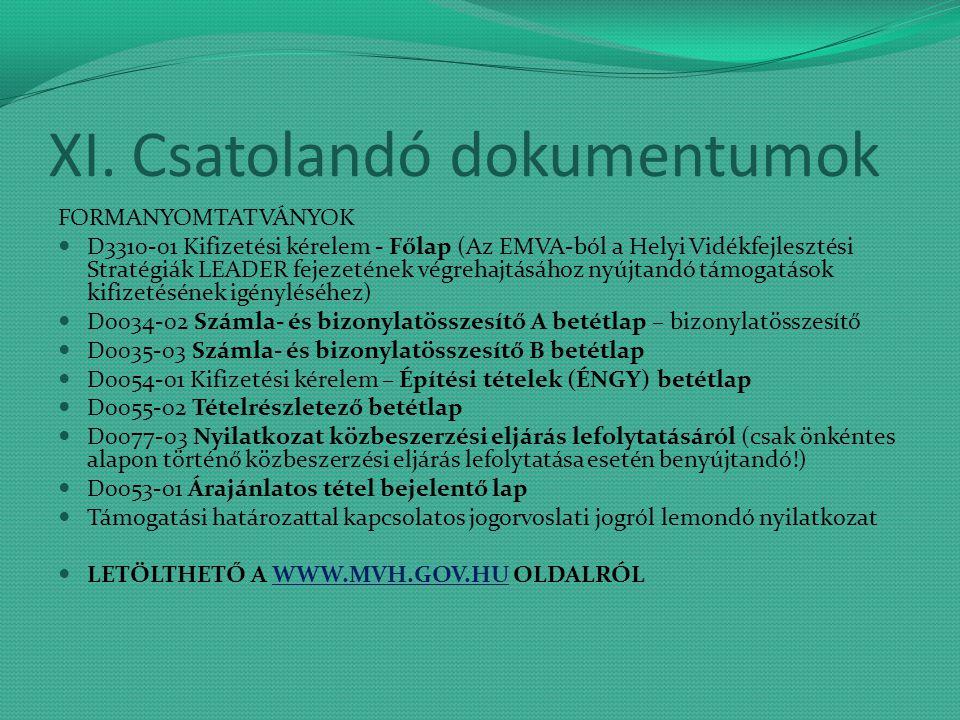 XI. Csatolandó dokumentumok FORMANYOMTATVÁNYOK D3310-01 Kifizetési kérelem - Főlap (Az EMVA-ból a Helyi Vidékfejlesztési Stratégiák LEADER fejezetének