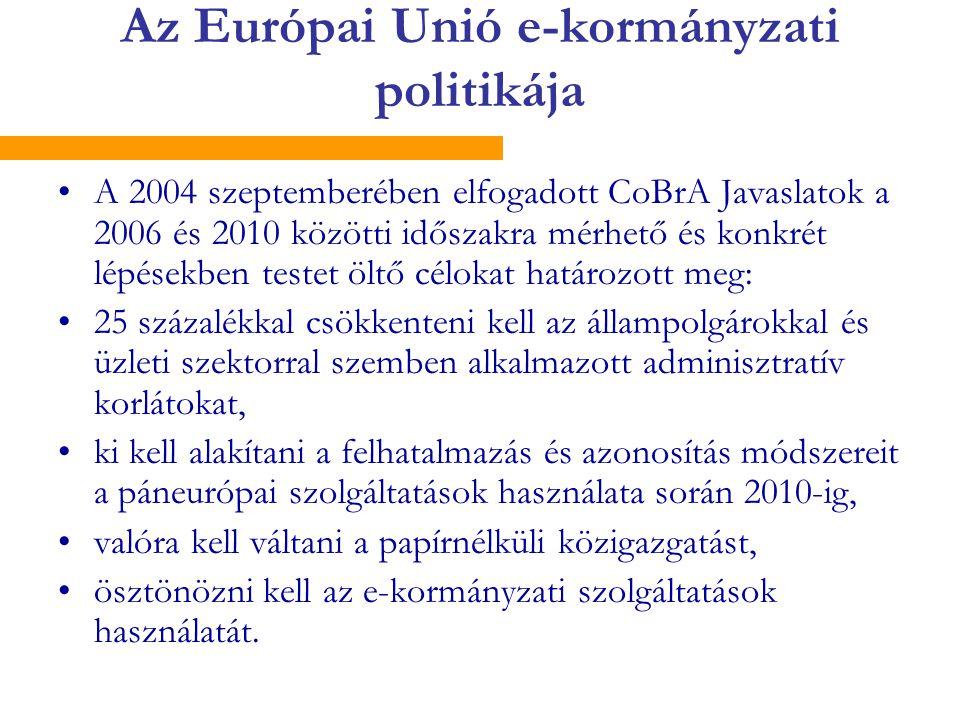 A 2004 szeptemberében elfogadott CoBrA Javaslatok a 2006 és 2010 közötti időszakra mérhető és konkrét lépésekben testet öltő célokat határozott meg: 25 százalékkal csökkenteni kell az állampolgárokkal és üzleti szektorral szemben alkalmazott adminisztratív korlátokat, ki kell alakítani a felhatalmazás és azonosítás módszereit a páneurópai szolgáltatások használata során 2010-ig, valóra kell váltani a papírnélküli közigazgatást, ösztönözni kell az e-kormányzati szolgáltatások használatát.