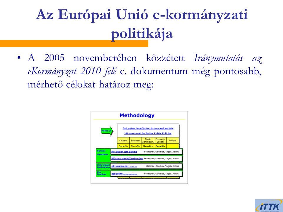Az Európai Unió e-kormányzati politikája A 2005 novemberében közzétett Iránymutatás az eKormányzat 2010 felé c.
