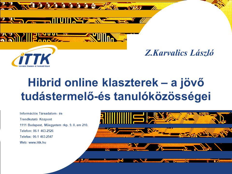 """Zsolnai (2004) Kiss Albert (2002) Zsolnai (1972) """"a tudományra, a kutatásra neveléssel nem kell kivárnunk az egyetemet """"Úgy tűnik, van lehetőség arra, hogy a világ végén, egy kis faluban tíz-tizenkét gyerek - tíz és tizennégy év közötti életkorban - valami szokatlant produkáljon a tudomány területén A kiindulópont: Információs Társadalom- és Trendkutató Központ 1111 Budapest, Műegyetem rkp."""