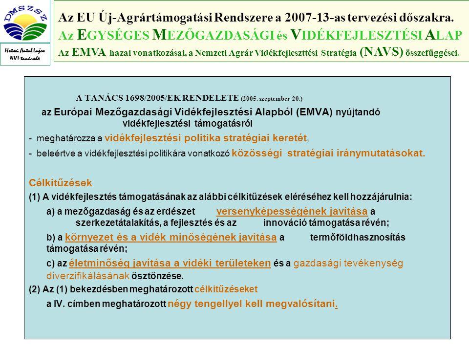 11 Az EU Új-Agrártámogatási Rendszere a 2007-13-as tervezési dőszakra.