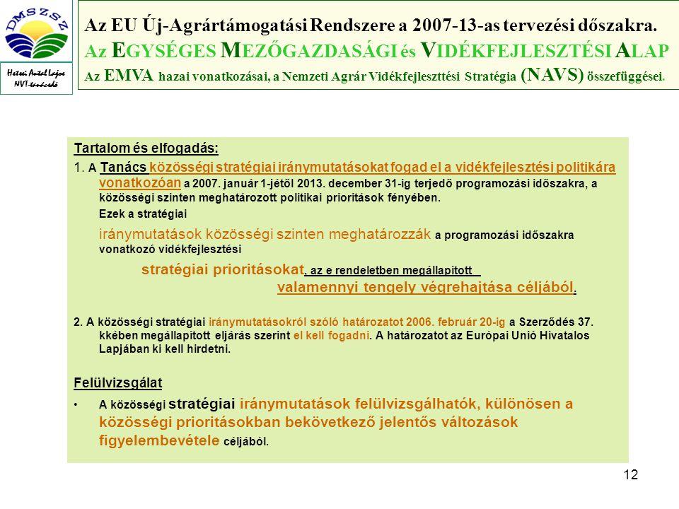 12 Az EU Új-Agrártámogatási Rendszere a 2007-13-as tervezési dőszakra.