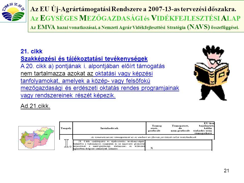 21 Az EU Új-Agrártámogatási Rendszere a 2007-13-as tervezési dőszakra.