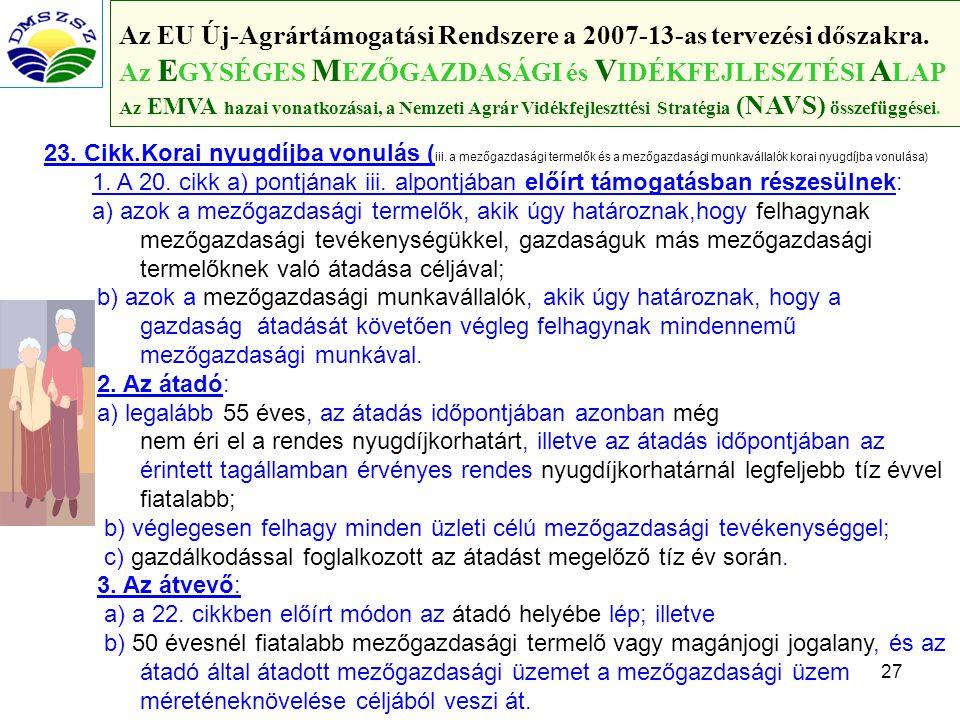 27 Az EU Új-Agrártámogatási Rendszere a 2007-13-as tervezési dőszakra.