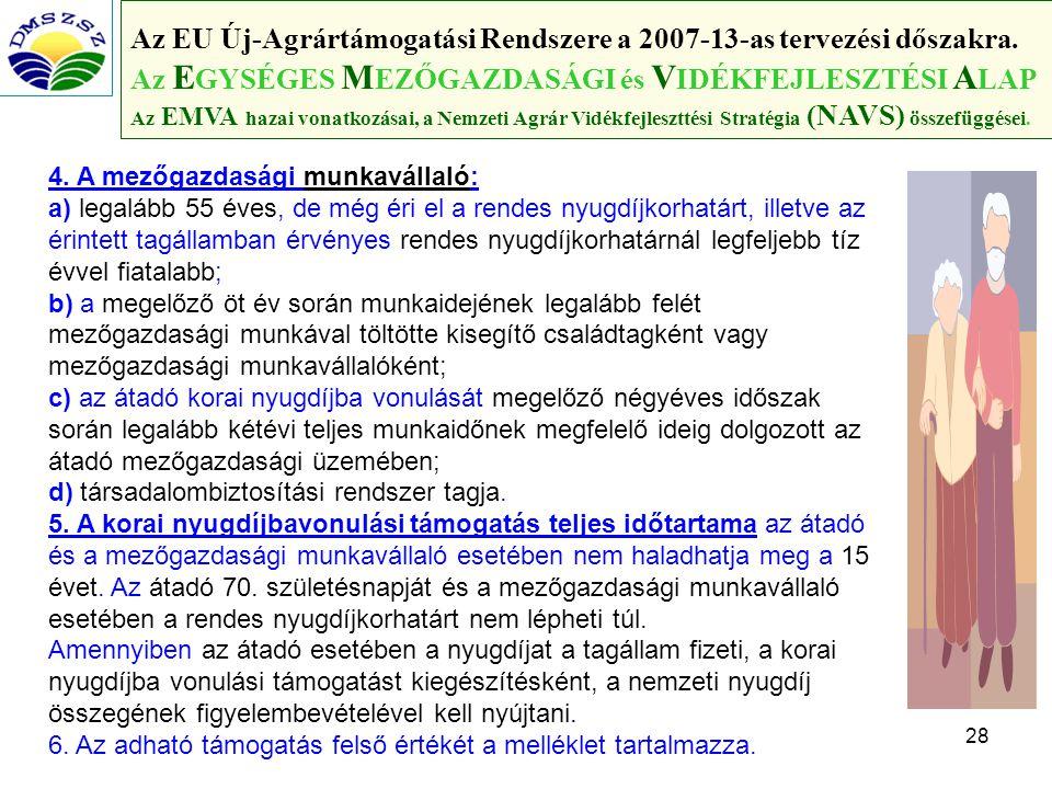 28 Az EU Új-Agrártámogatási Rendszere a 2007-13-as tervezési dőszakra.