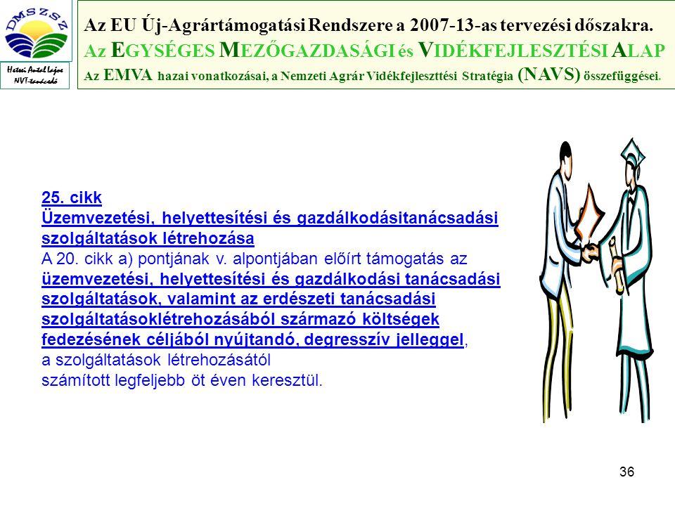 36 Az EU Új-Agrártámogatási Rendszere a 2007-13-as tervezési dőszakra.