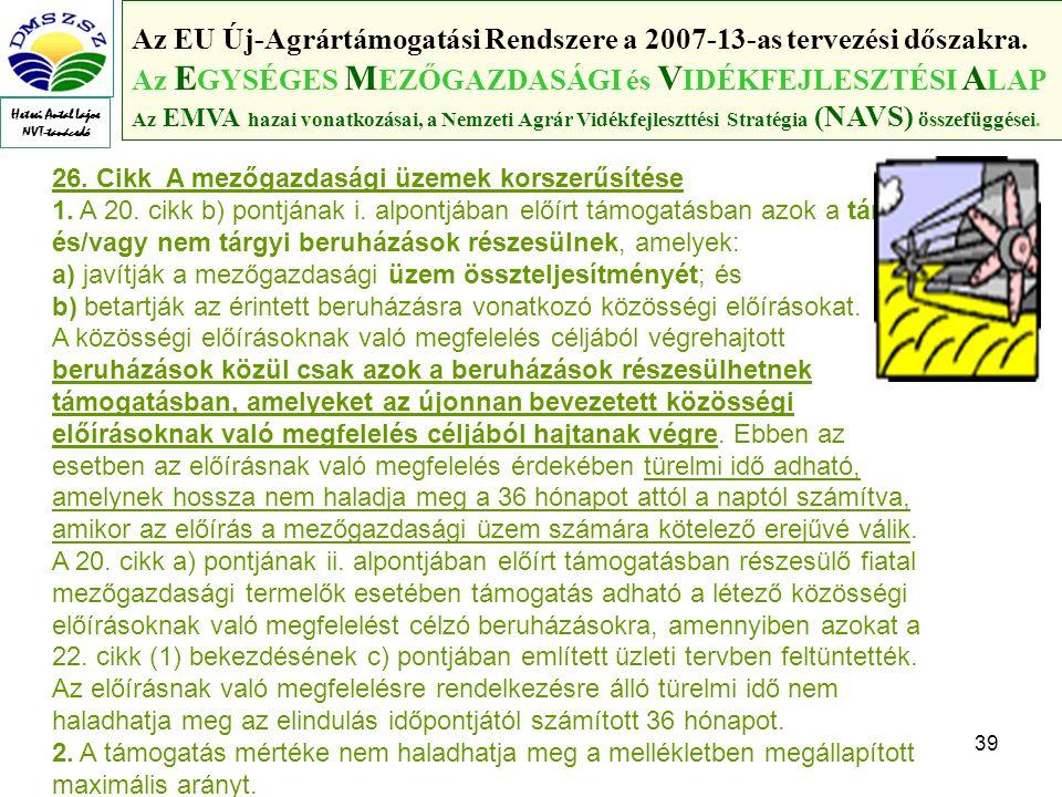 39 Az EU Új-Agrártámogatási Rendszere a 2007-13-as tervezési dőszakra.