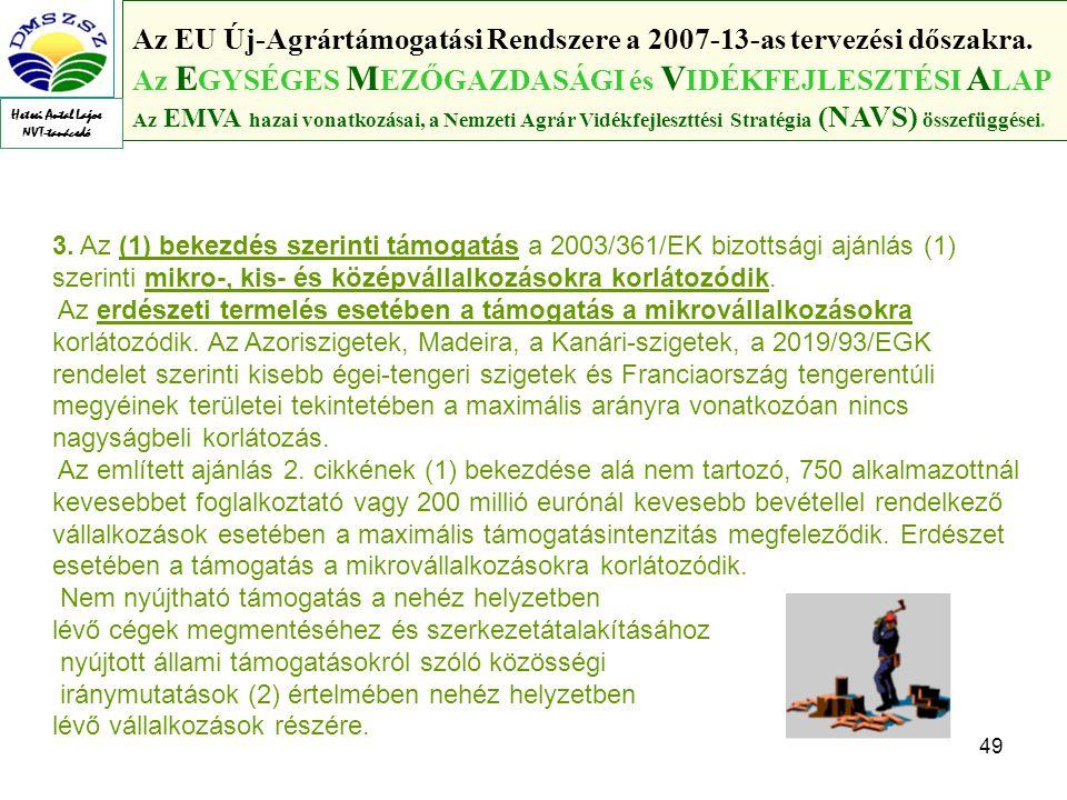 49 Az EU Új-Agrártámogatási Rendszere a 2007-13-as tervezési dőszakra.