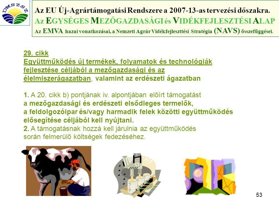 53 Az EU Új-Agrártámogatási Rendszere a 2007-13-as tervezési dőszakra.