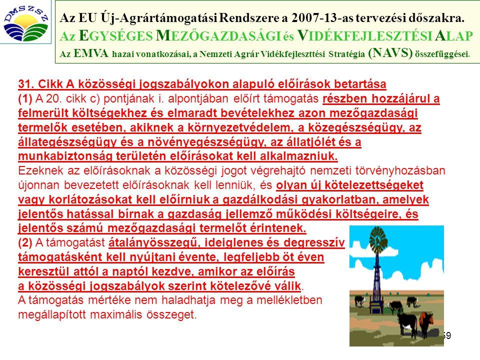 59 Az EU Új-Agrártámogatási Rendszere a 2007-13-as tervezési dőszakra.