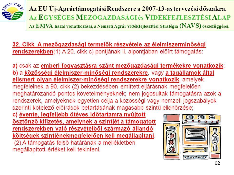 62 Az EU Új-Agrártámogatási Rendszere a 2007-13-as tervezési dőszakra.