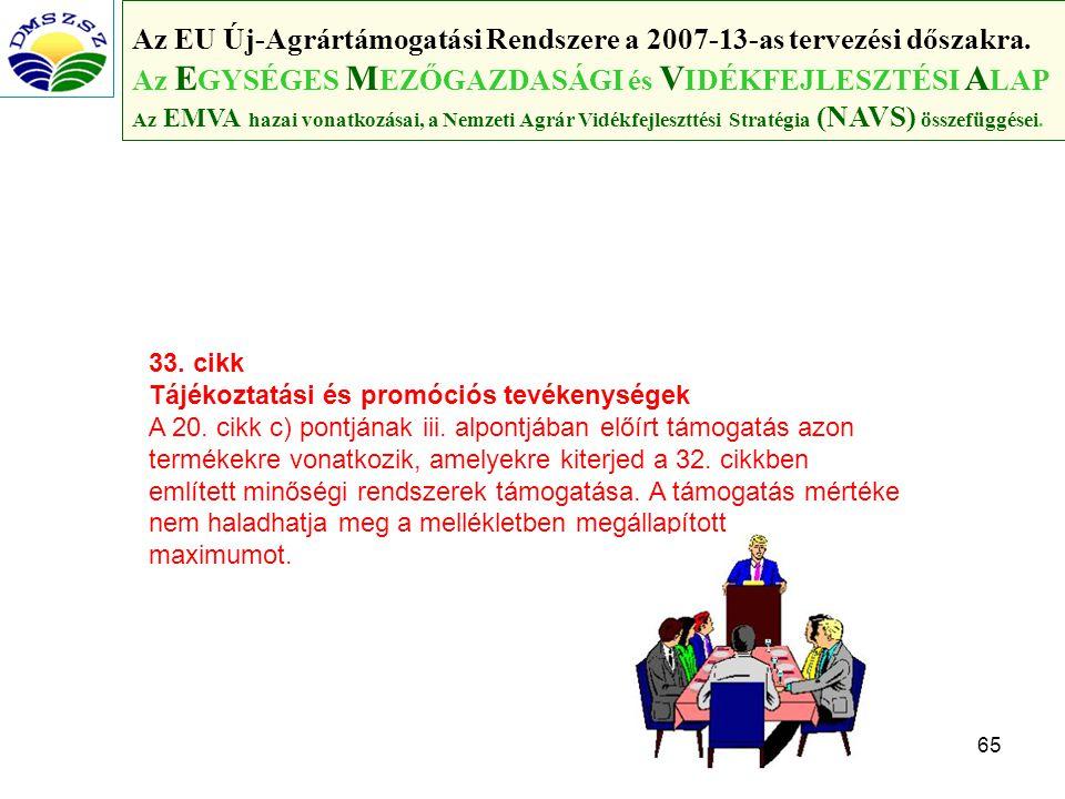 65 Az EU Új-Agrártámogatási Rendszere a 2007-13-as tervezési dőszakra.