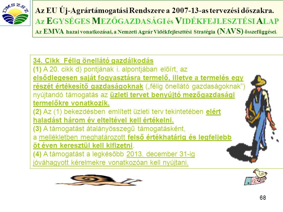 68 Az EU Új-Agrártámogatási Rendszere a 2007-13-as tervezési dőszakra.