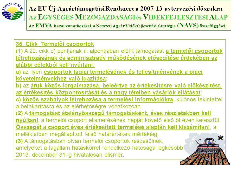 71 Az EU Új-Agrártámogatási Rendszere a 2007-13-as tervezési dőszakra.