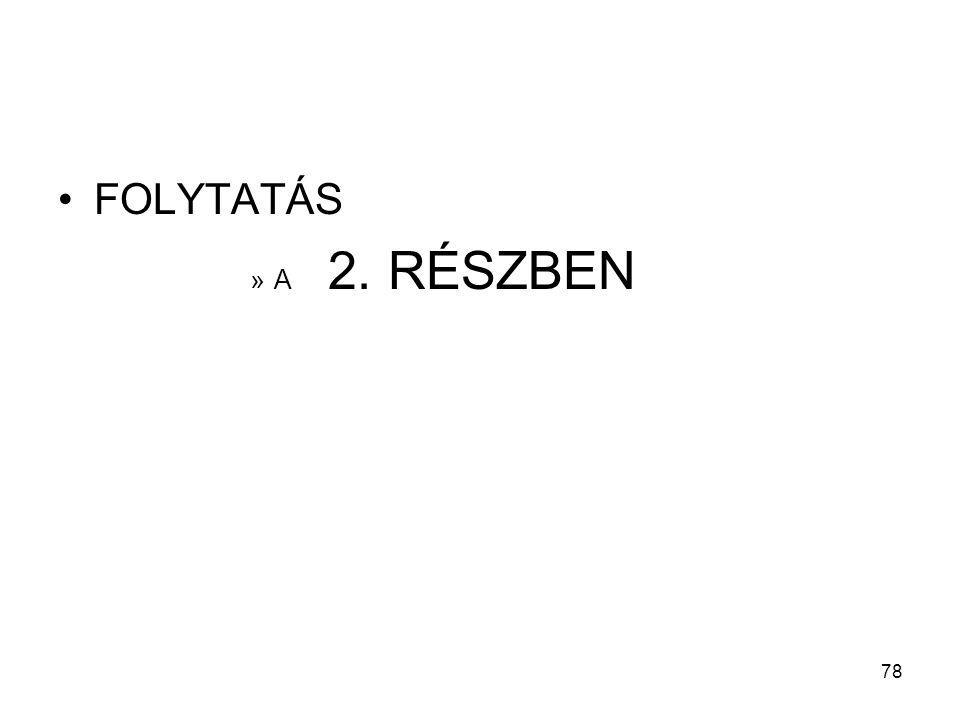 78 FOLYTATÁS »A 2. RÉSZBEN