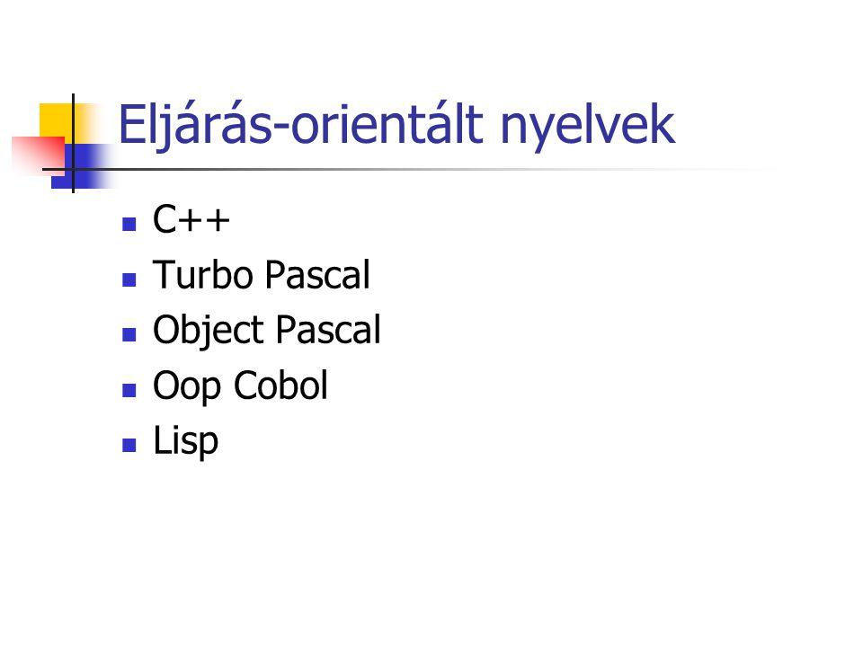 Eljárás-orientált nyelvek C++ Turbo Pascal Object Pascal Oop Cobol Lisp