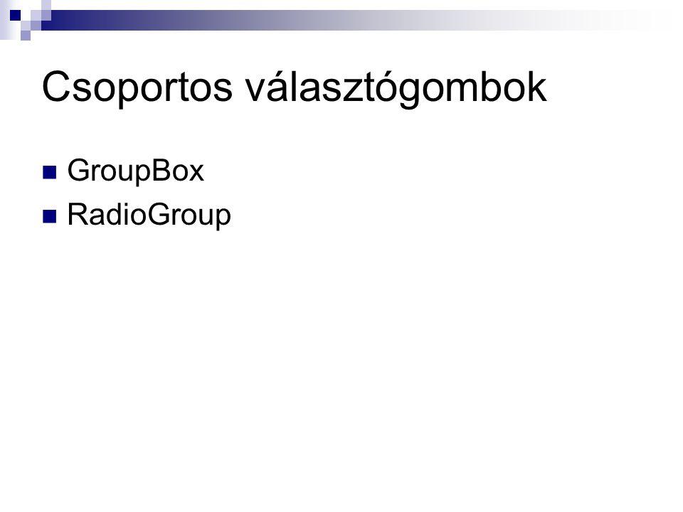 Csoportos választógombok GroupBox RadioGroup