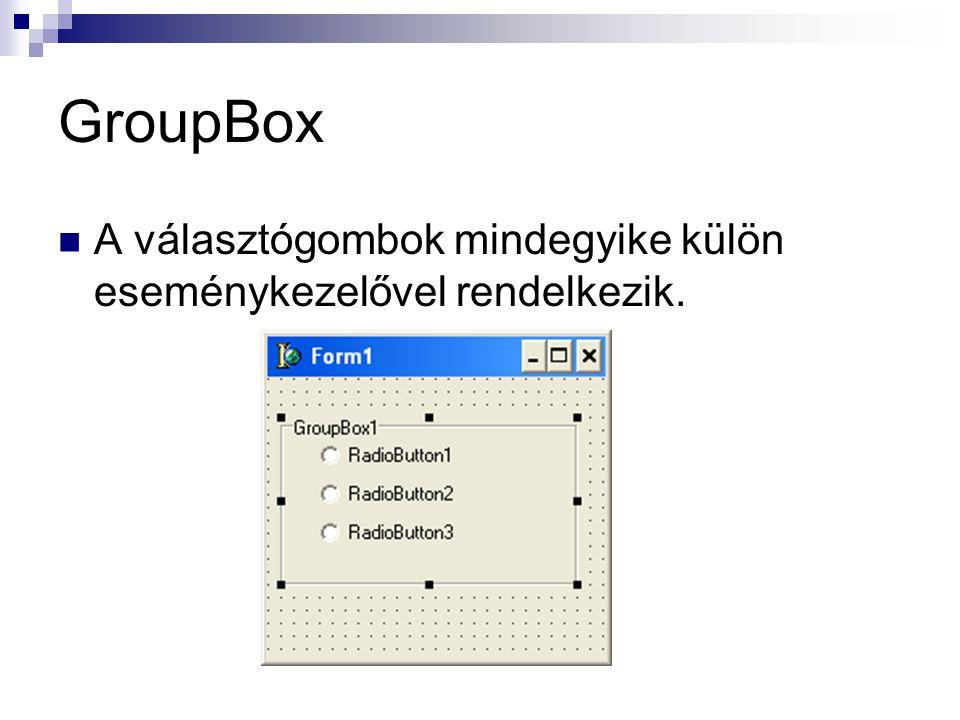 GroupBox A választógombok mindegyike külön eseménykezelővel rendelkezik.