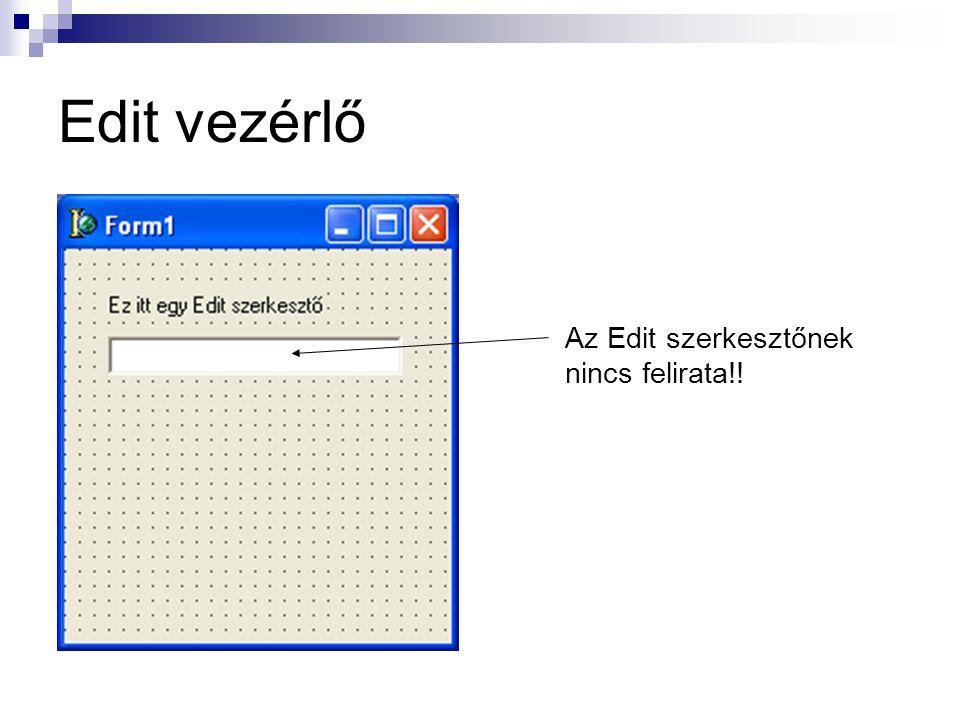 Edit vezérlő Az Edit szerkesztőnek nincs felirata!!