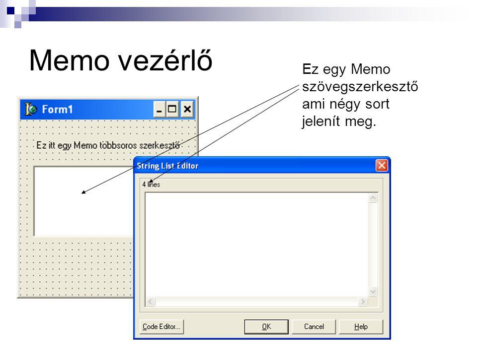Memo vezérlő Ez egy Memo szövegszerkesztő ami négy sort jelenít meg.