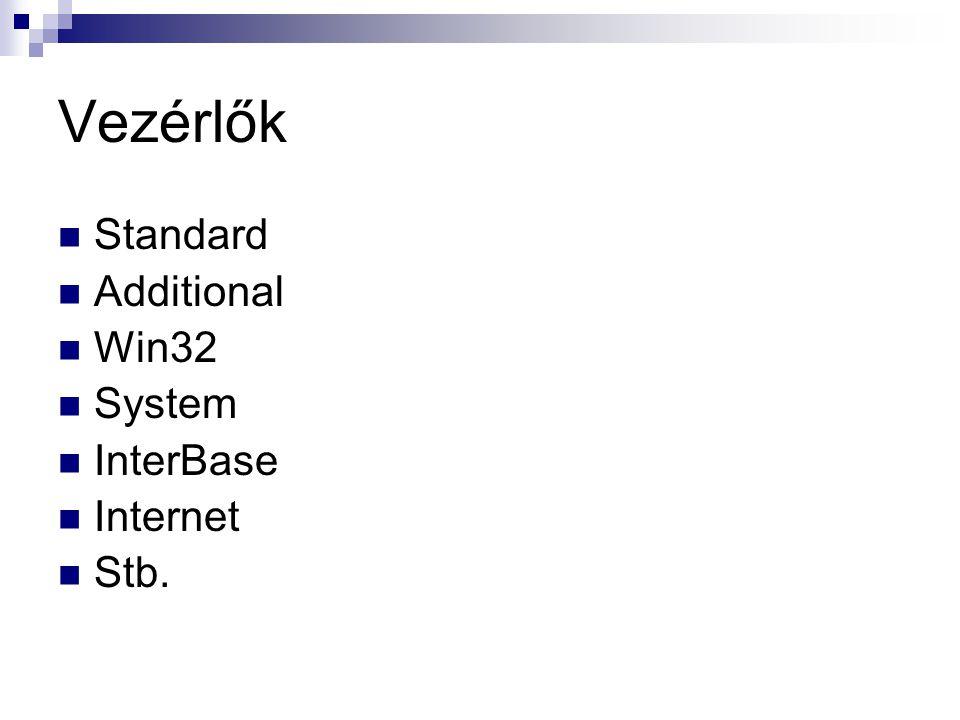 Standard vezérlők Button(Vezérlő gomb) CheckBox(Jelölő négyzet) RadioButton(Választókapcsoló) GroupBox RadioGroup(Választócsoport)