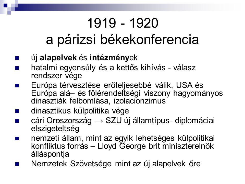 1919 - 1920 a párizsi békekonferencia új alapelvek és intézmények hatalmi egyensúly és a kettős kihívás - válasz rendszer vége Európa térvesztése erőt