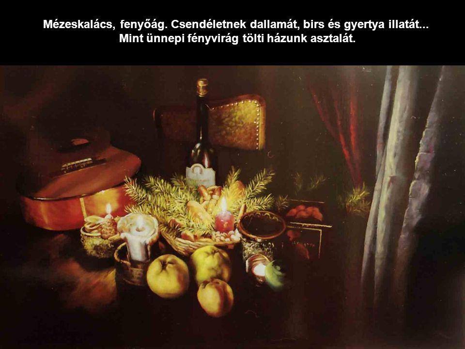 Szívünk fénye újra él, karácsonyi dalt zenél.