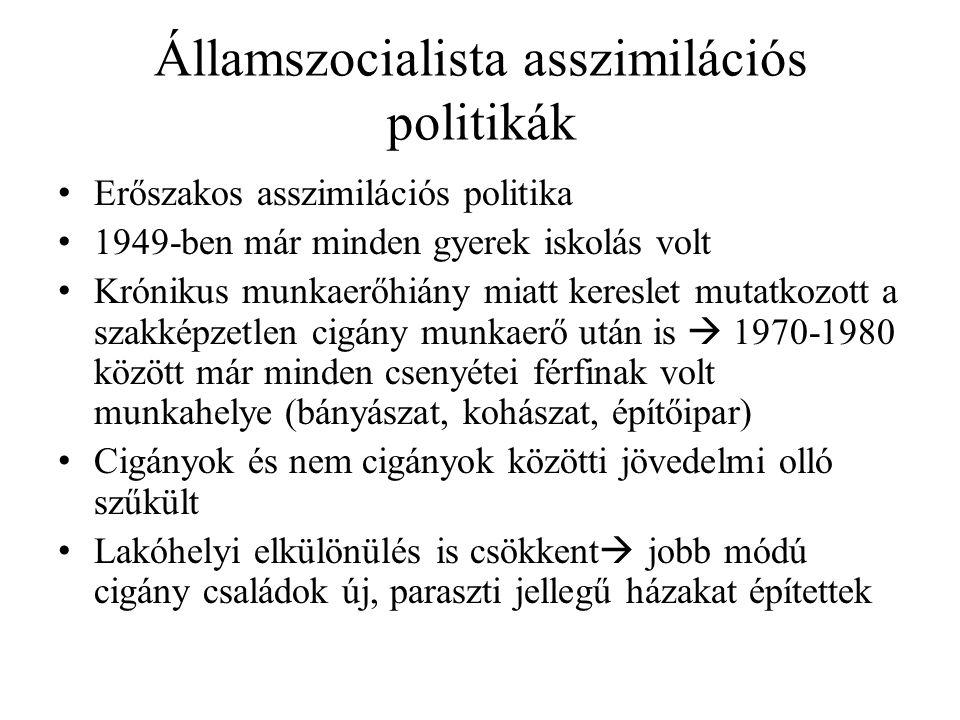 Államszocialista asszimilációs politikák Erőszakos asszimilációs politika 1949-ben már minden gyerek iskolás volt Krónikus munkaerőhiány miatt keresle
